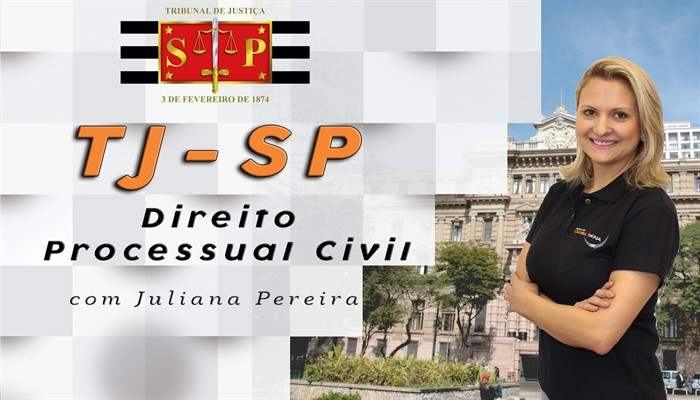Isolada - TJSP - D. Processual Civil - Professora Juliana Pereira